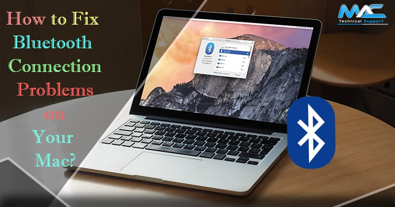 How to Fix Bluetooth Connection Problems on Your Mac?